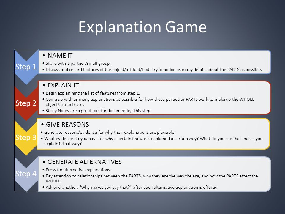 Explanation Game GENERATE ALTERNATIVES EXPLAIN IT GIVE REASONS NAME IT