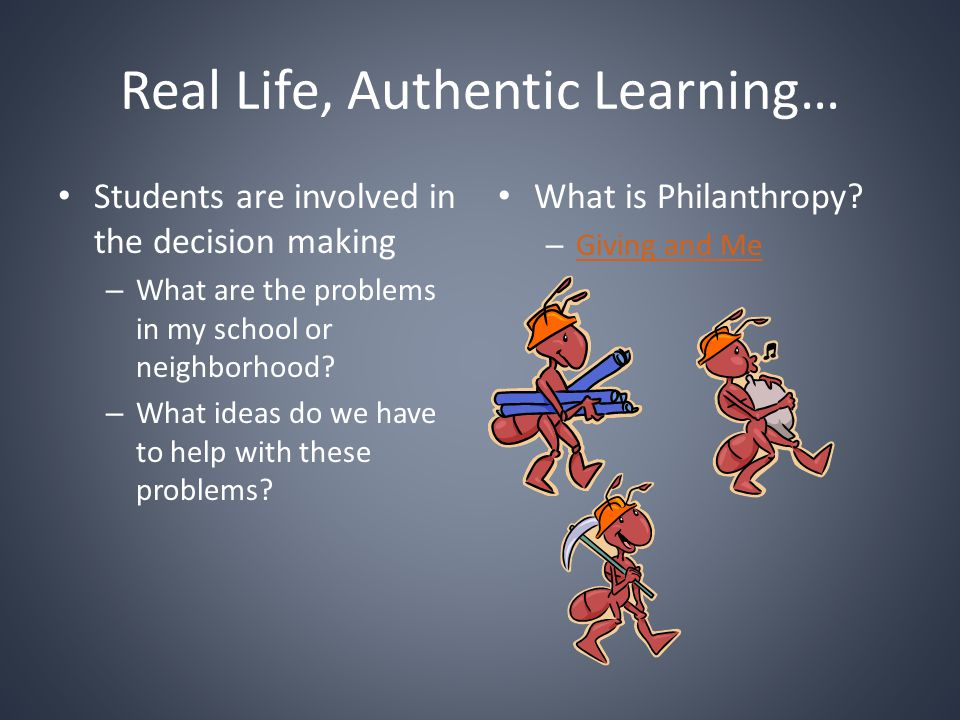 Real Life, Authentic Learning…