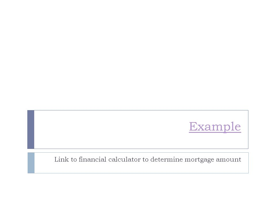 Link to financial calculator to determine mortgage amount