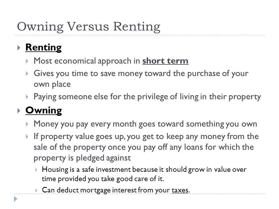Owning Versus Renting Renting Owning