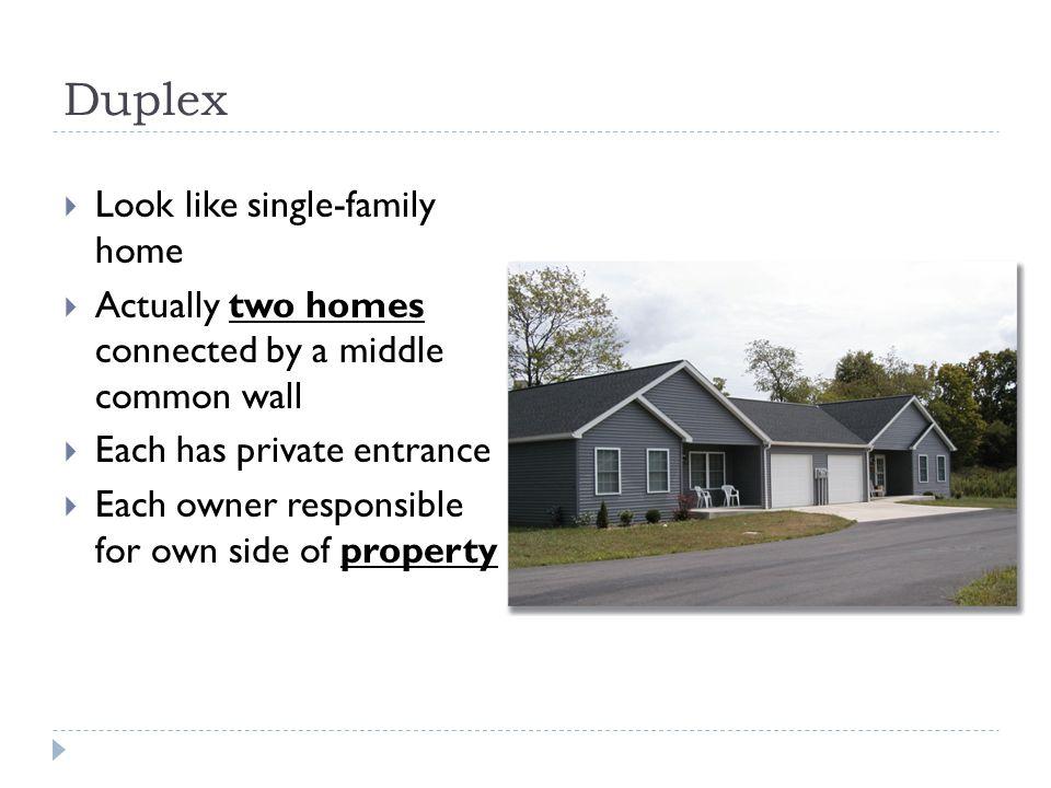 Duplex Look like single-family home
