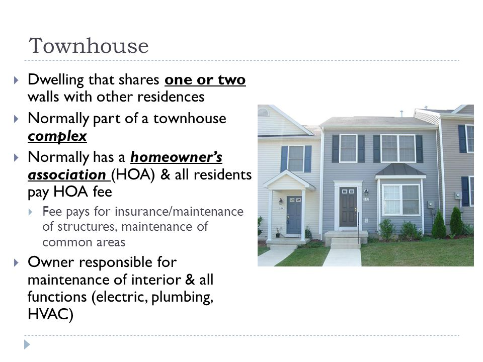 Townhouse Dwelling that shares one or two walls with other residences