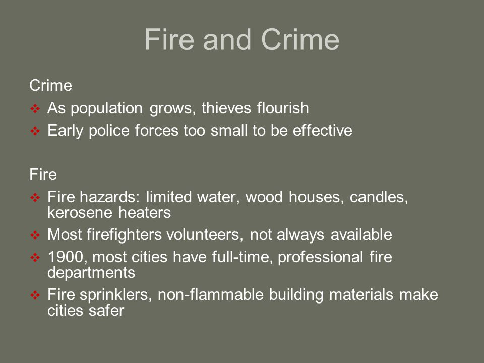 Fire and Crime Crime As population grows, thieves flourish