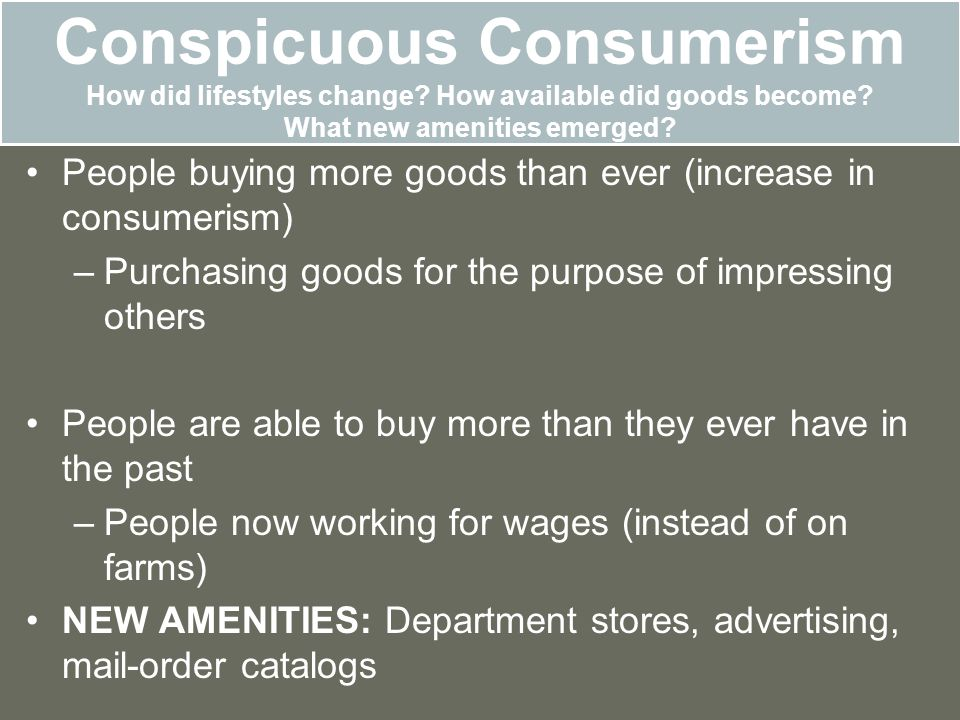 Conspicuous Consumerism How did lifestyles change