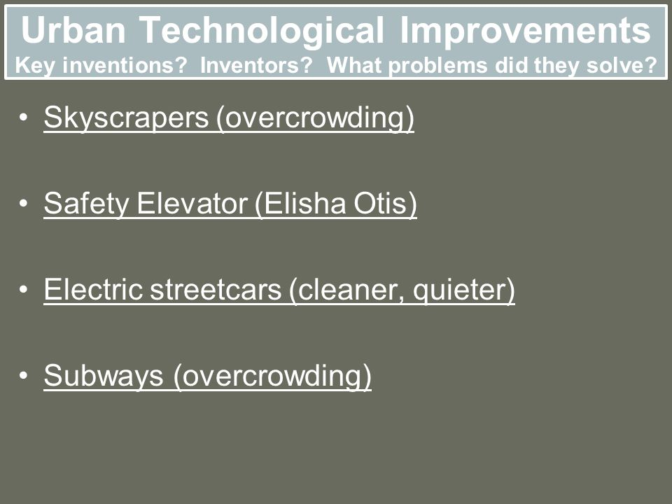 Urban Technological Improvements Key inventions. Inventors