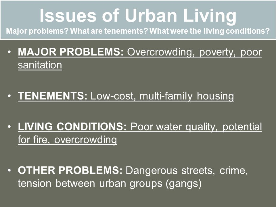 Issues of Urban Living Major problems. What are tenements