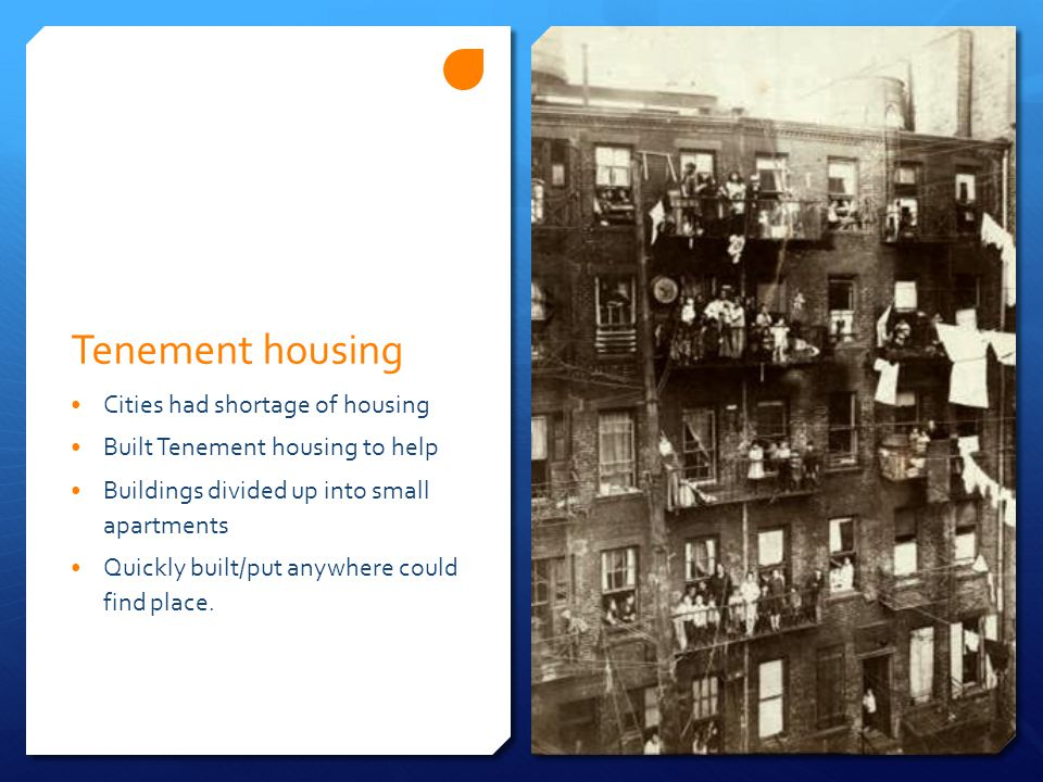 Tenement housing Cities had shortage of housing