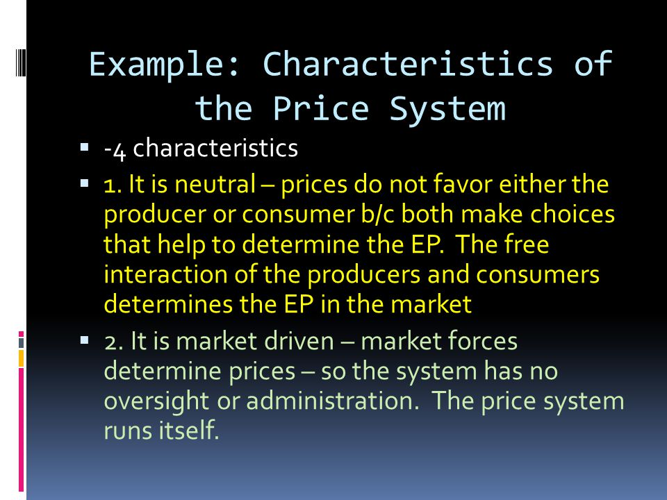 Example: Characteristics of the Price System