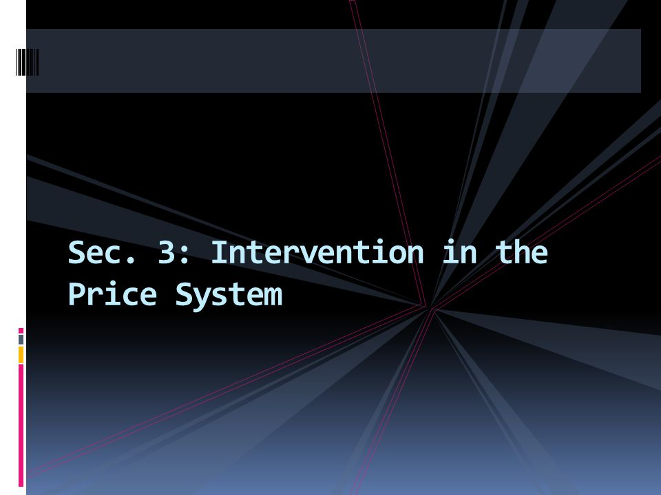 Sec. 3: Intervention in the Price System