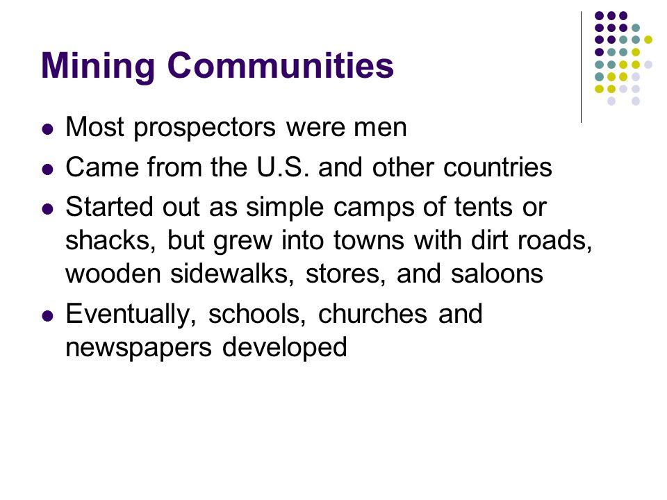 Mining Communities Most prospectors were men