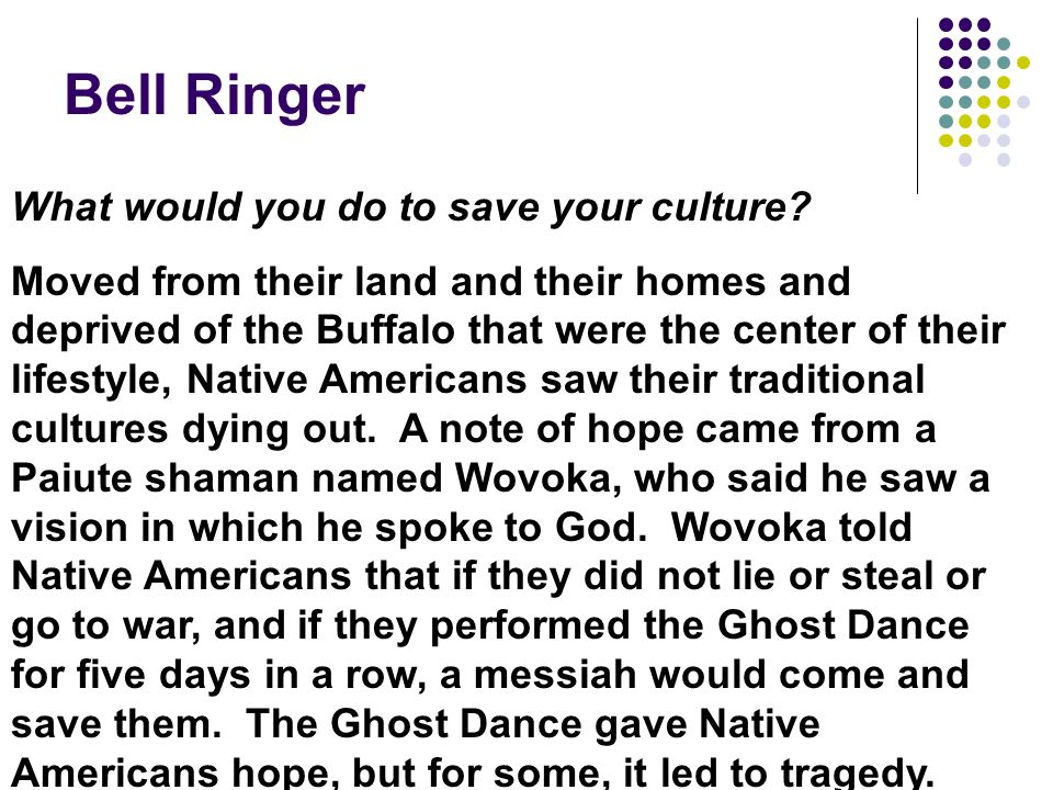 Bell Ringer What would you do to save your culture