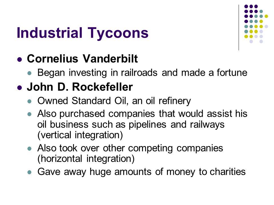Industrial Tycoons Cornelius Vanderbilt John D. Rockefeller