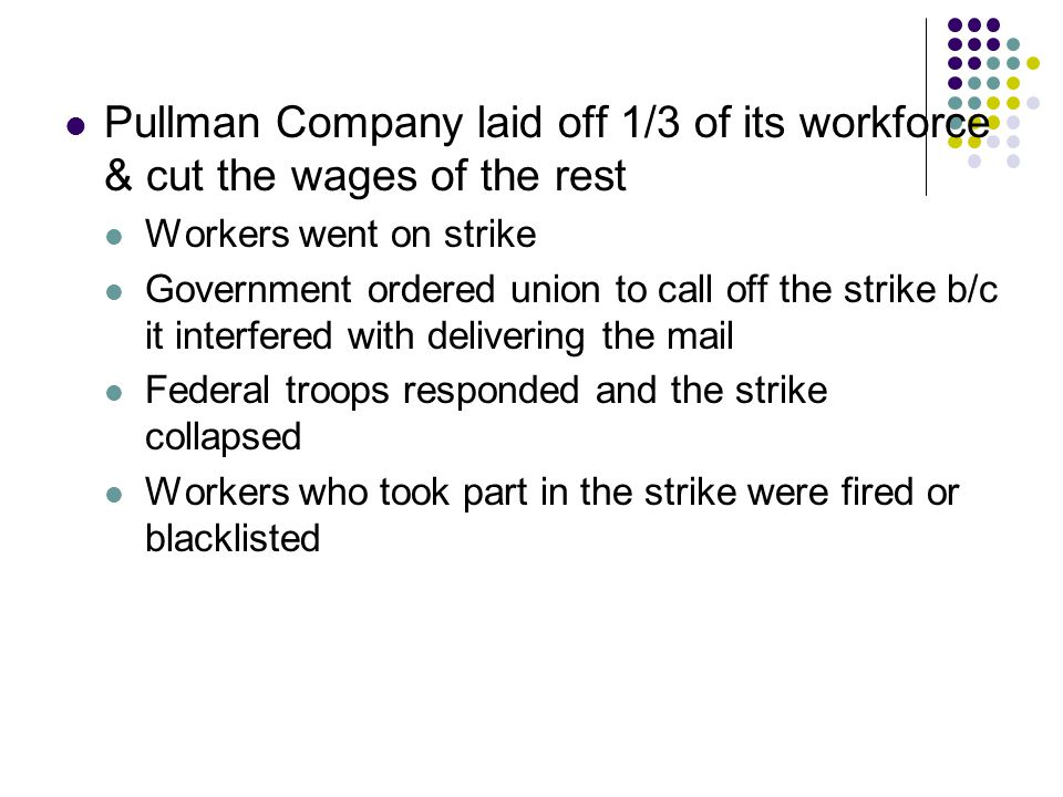 Pullman Company laid off 1/3 of its workforce & cut the wages of the rest