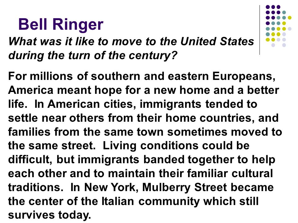 Bell Ringer What was it like to move to the United States during the turn of the century