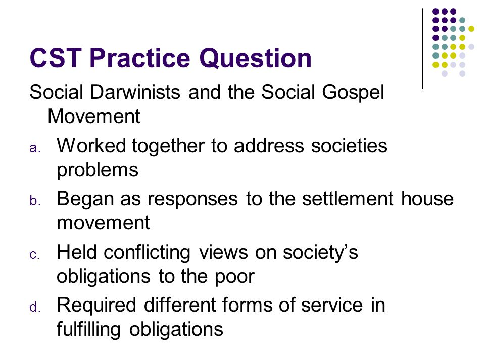 CST Practice Question Social Darwinists and the Social Gospel Movement
