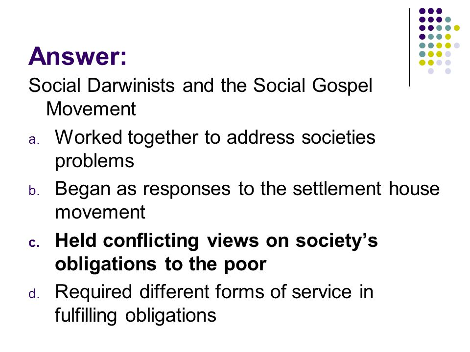 Answer: Social Darwinists and the Social Gospel Movement
