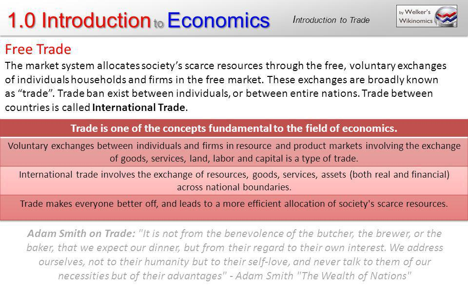 Trade is one of the concepts fundamental to the field of economics.