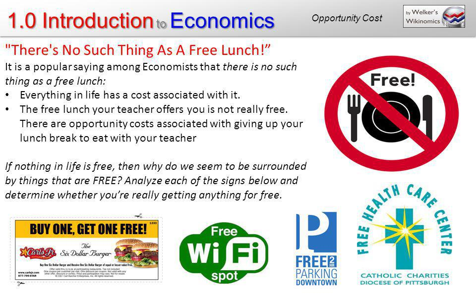 There s No Such Thing As A Free Lunch!