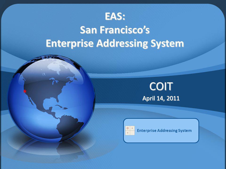EAS: San Francisco's Enterprise Addressing System