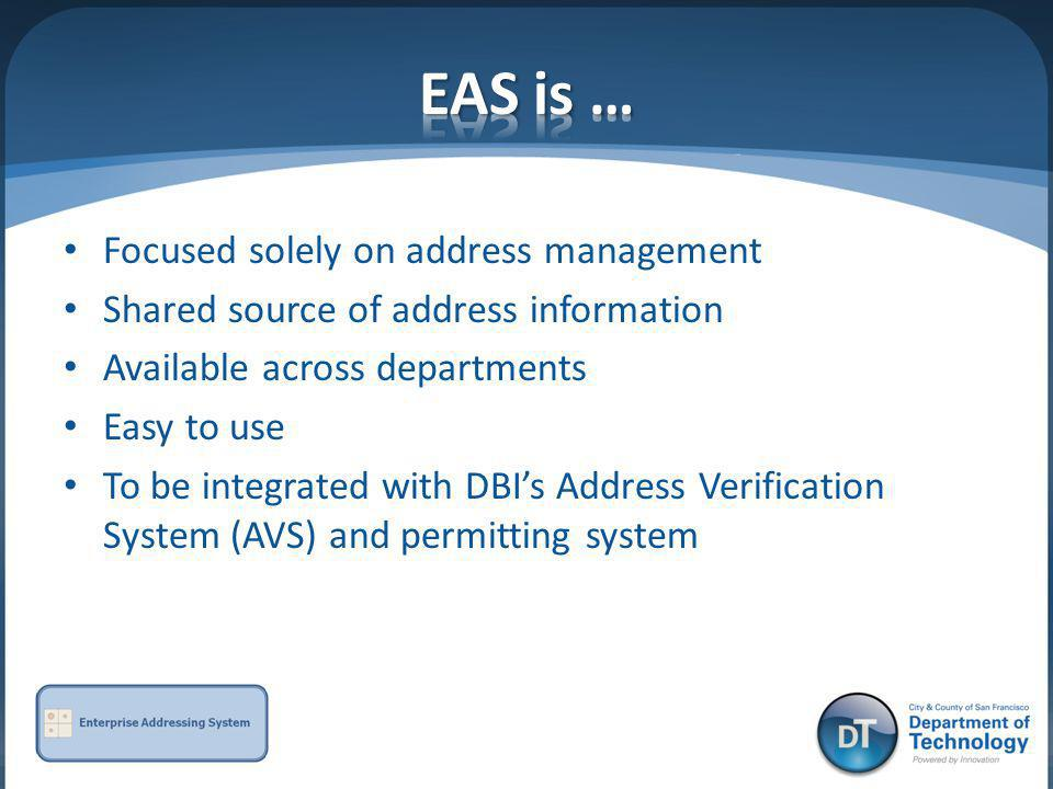 EAS is … Focused solely on address management