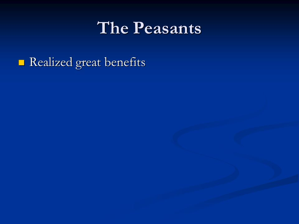 The Peasants Realized great benefits
