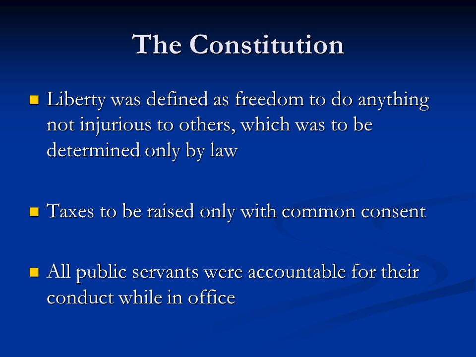The Constitution Liberty was defined as freedom to do anything not injurious to others, which was to be determined only by law.