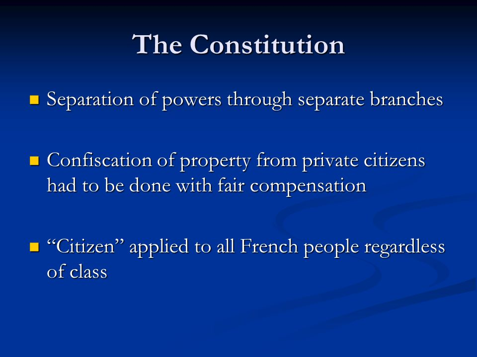 The Constitution Separation of powers through separate branches