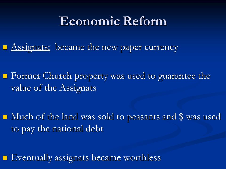 Economic Reform Assignats: became the new paper currency