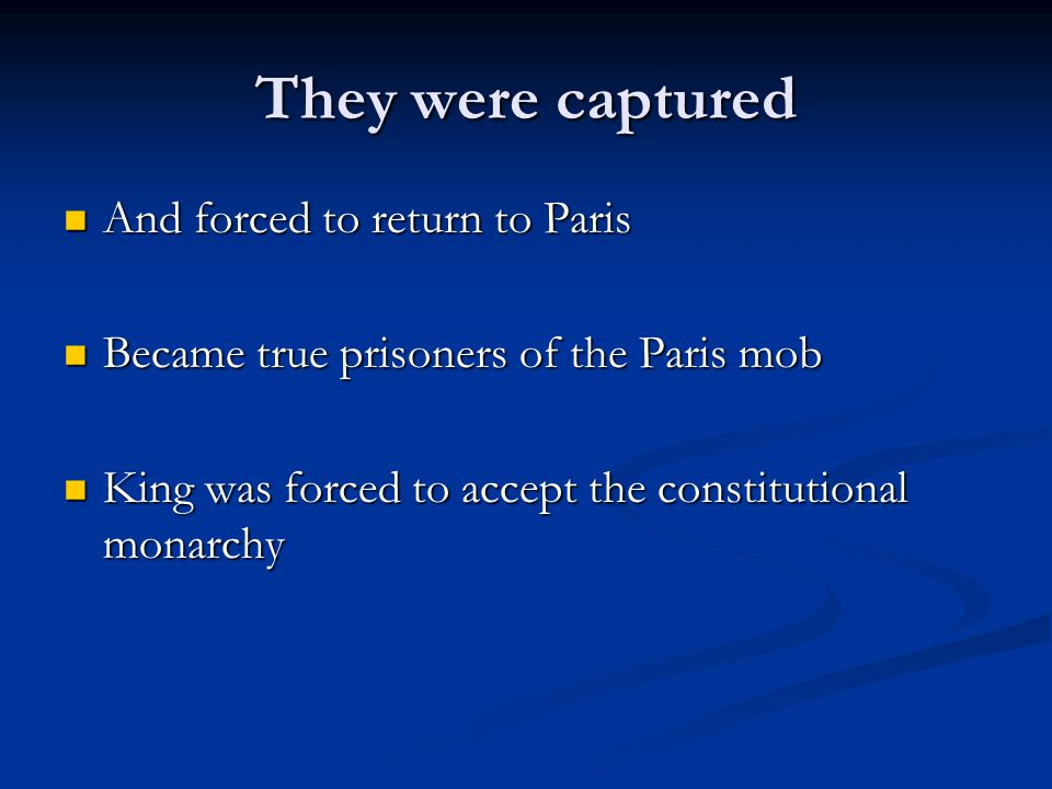 They were captured And forced to return to Paris