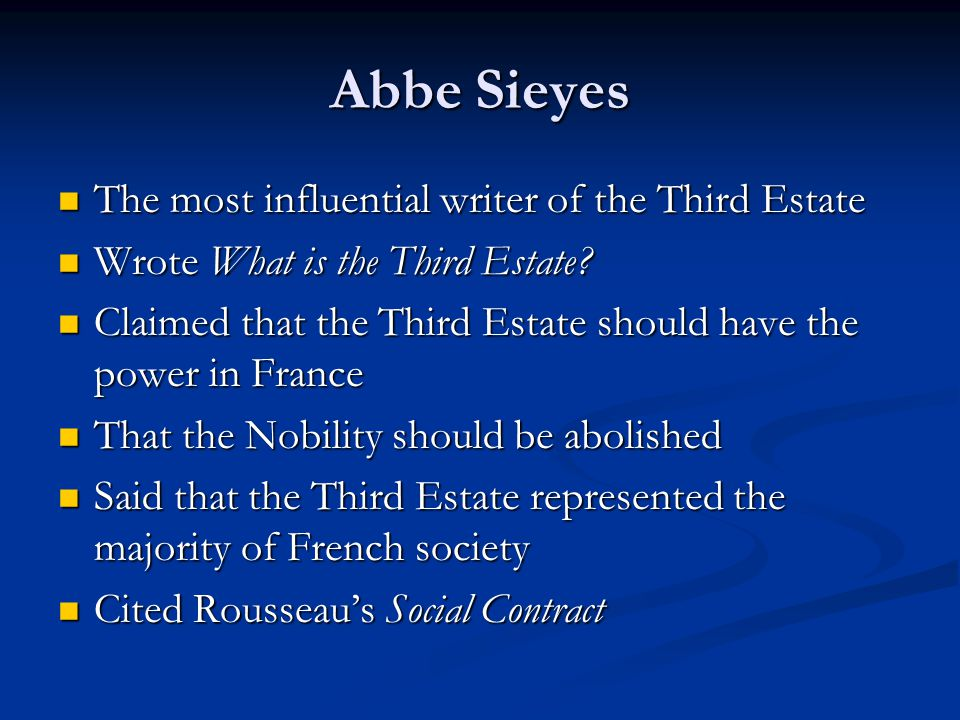 Abbe Sieyes The most influential writer of the Third Estate
