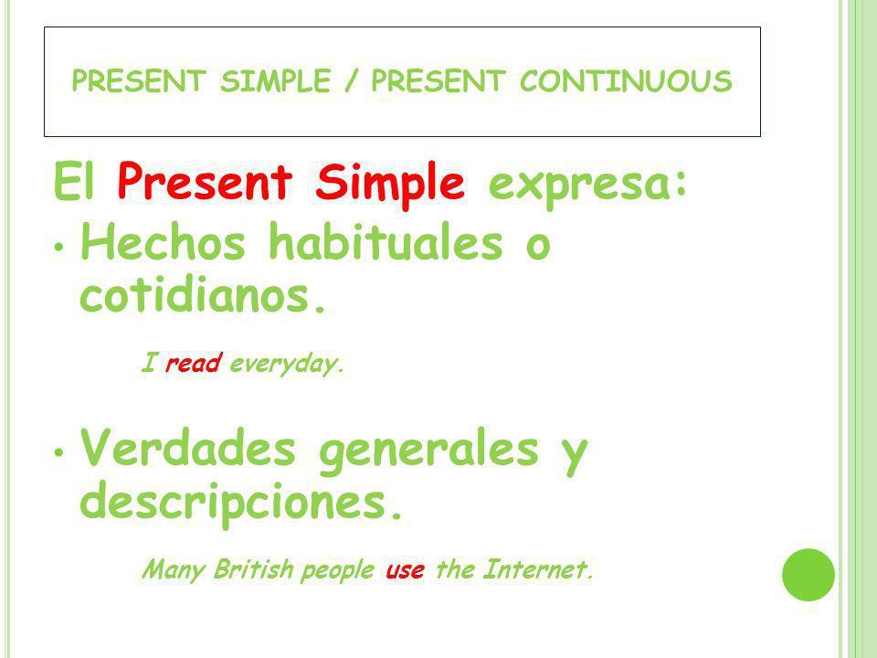 PRESENT SIMPLE / PRESENT CONTINUOUS