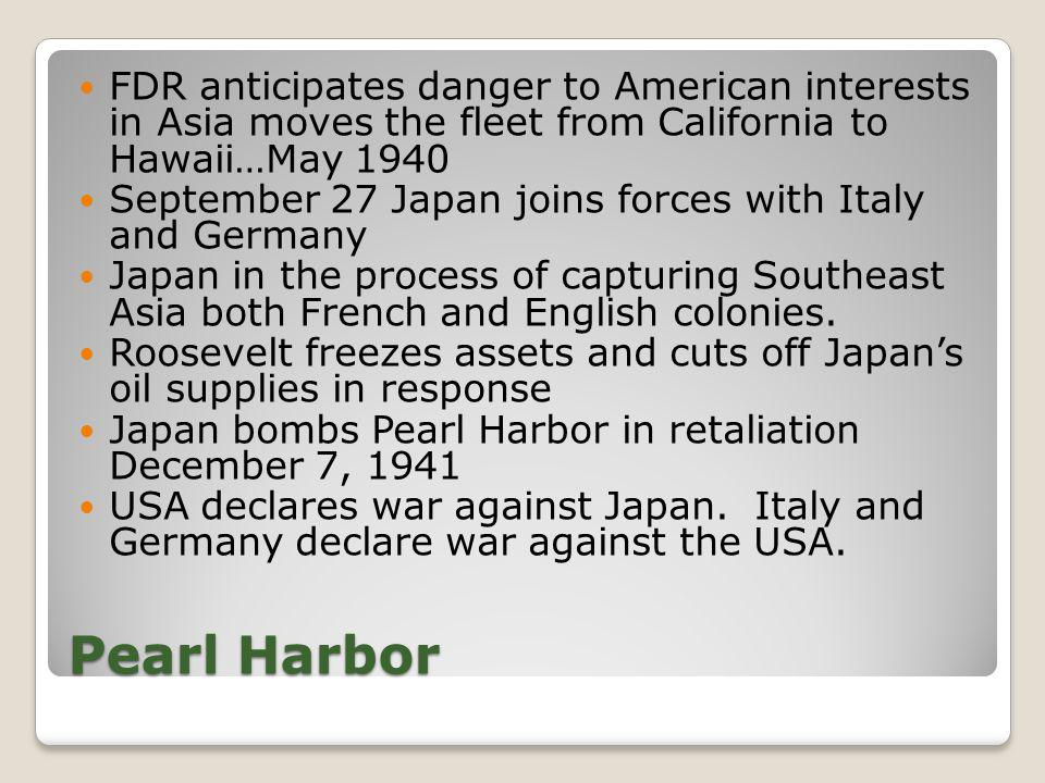 FDR anticipates danger to American interests in Asia moves the fleet from California to Hawaii…May 1940