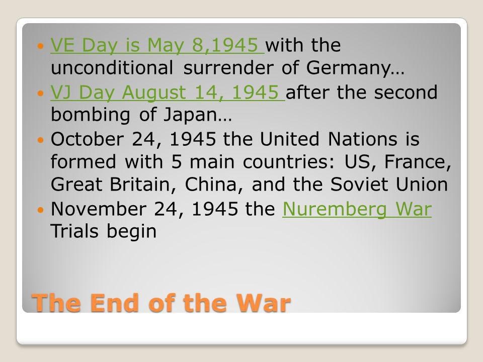 VE Day is May 8,1945 with the unconditional surrender of Germany…