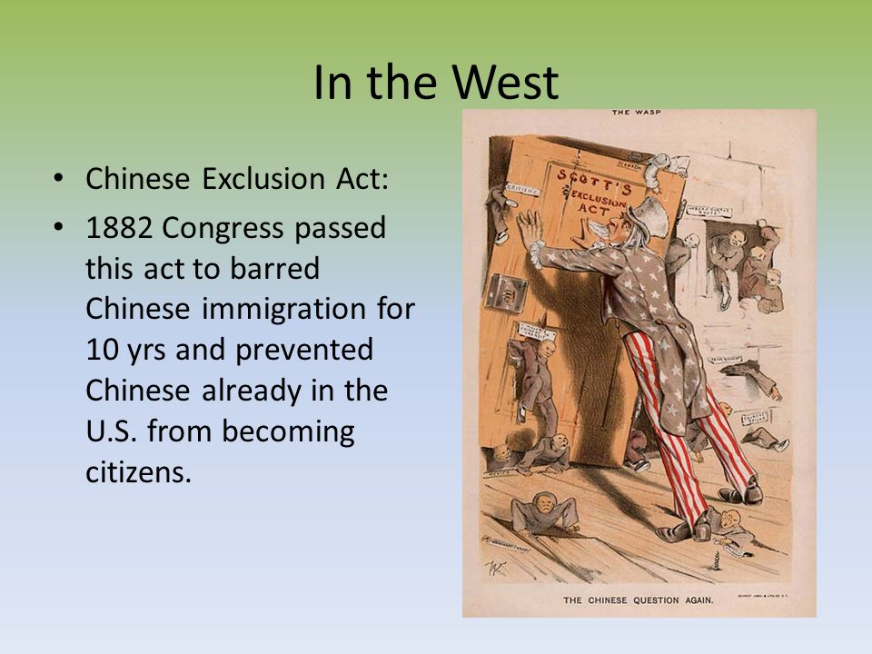 In the West Chinese Exclusion Act: