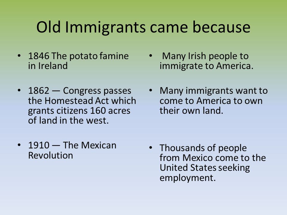 Old Immigrants came because