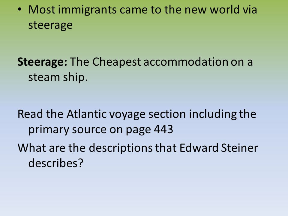 Most immigrants came to the new world via steerage