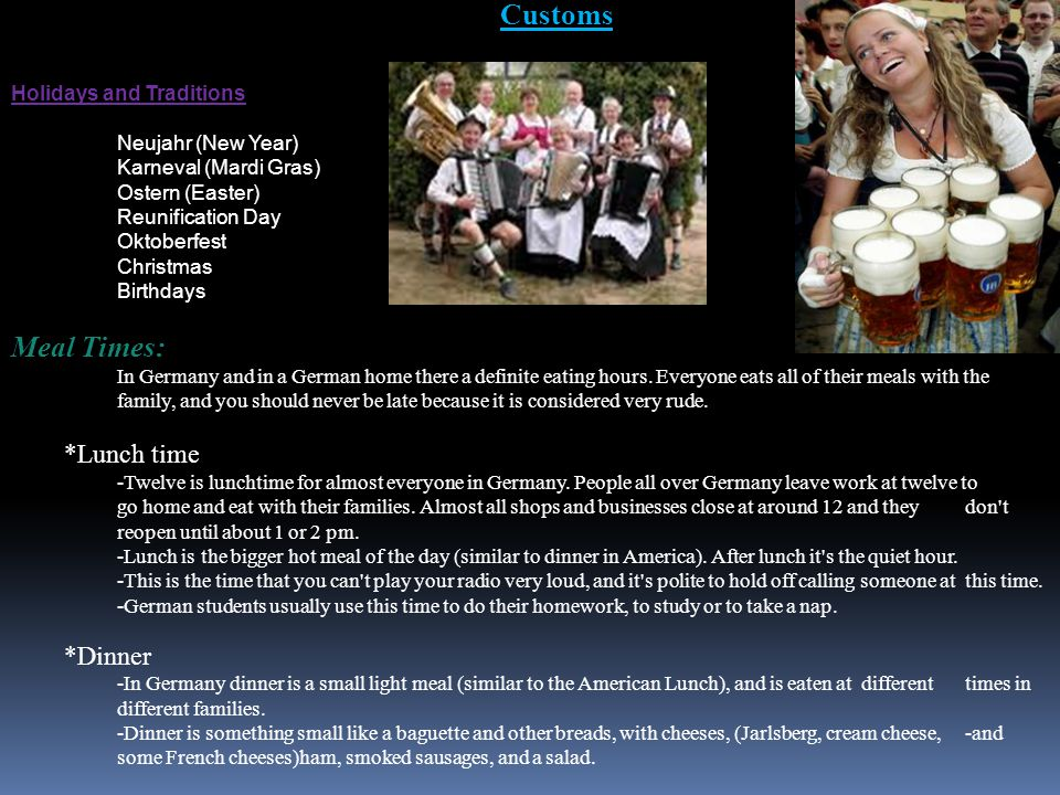Customs Meal Times: *Lunch time *Dinner Holidays and Traditions