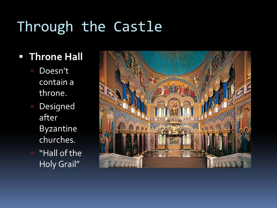 Through the Castle Throne Hall Doesn't contain a throne.