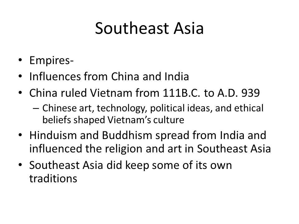 Southeast Asia Empires- Influences from China and India