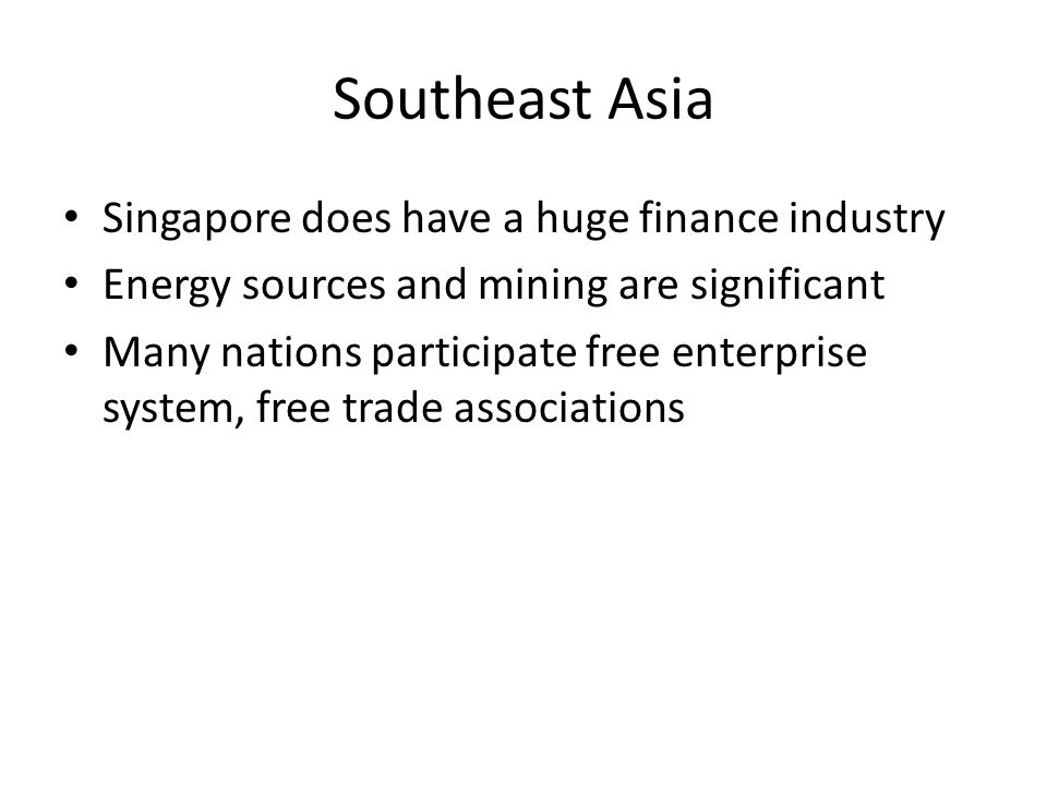 Southeast Asia Singapore does have a huge finance industry