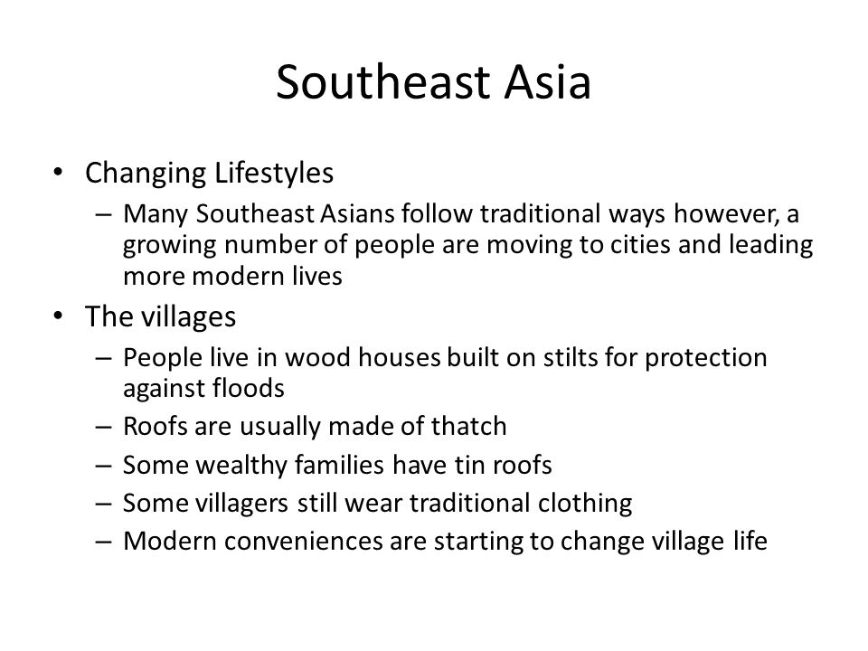 Southeast Asia Changing Lifestyles The villages