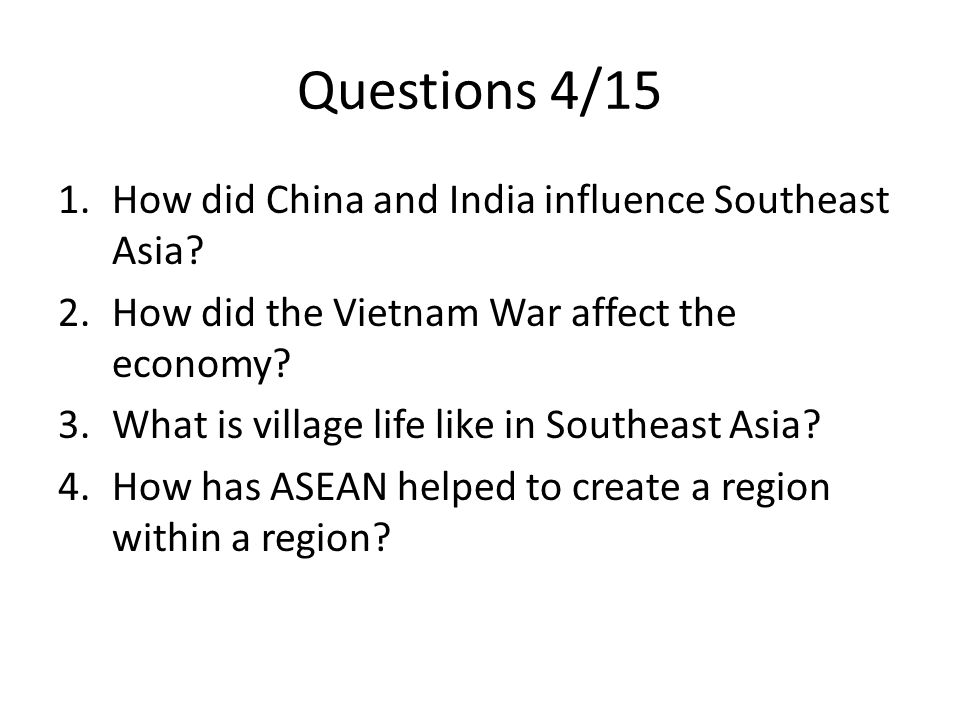 Questions 4/15 How did China and India influence Southeast Asia
