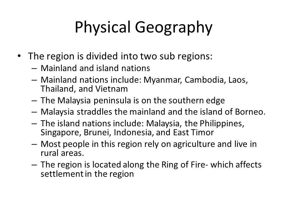 Physical Geography The region is divided into two sub regions: