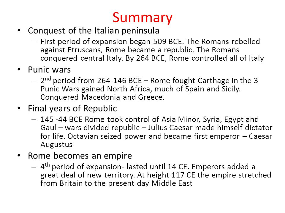 Summary Conquest of the Italian peninsula Punic wars