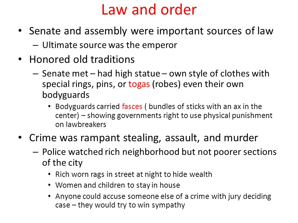 Law and order Senate and assembly were important sources of law