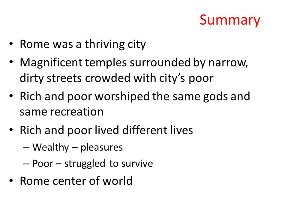 Summary Rome was a thriving city