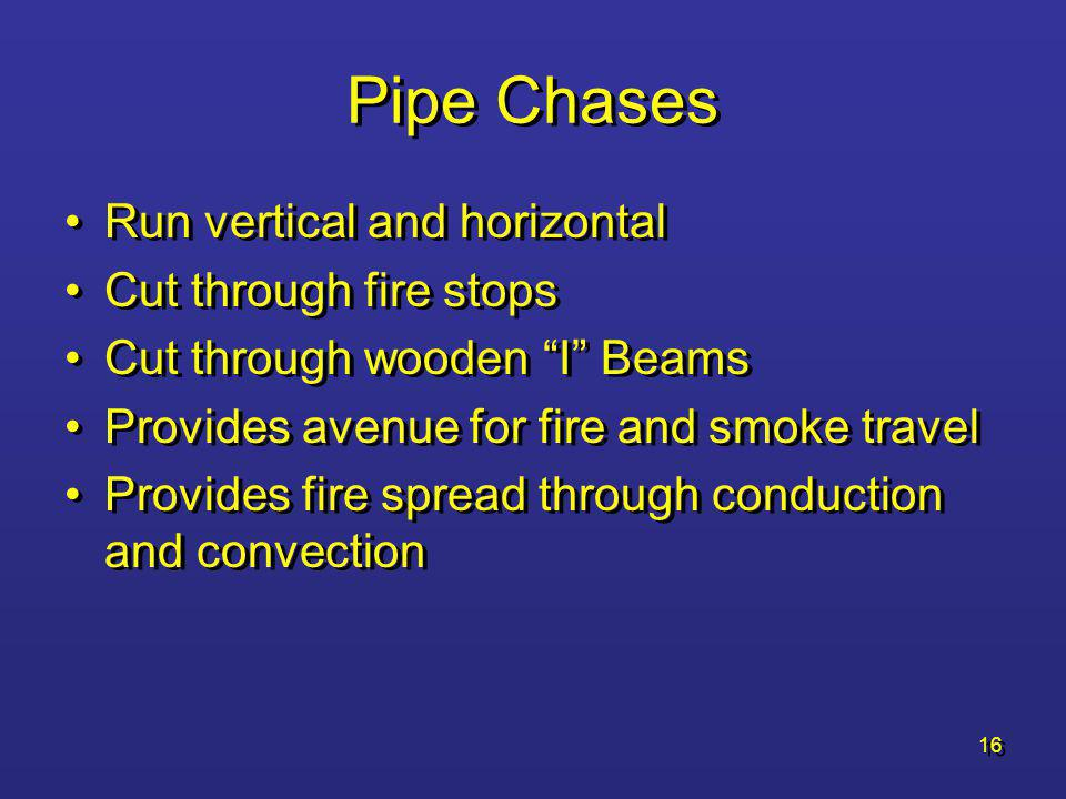 Pipe Chases Run vertical and horizontal Cut through fire stops