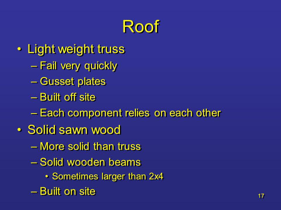 Roof Light weight truss Solid sawn wood Fail very quickly