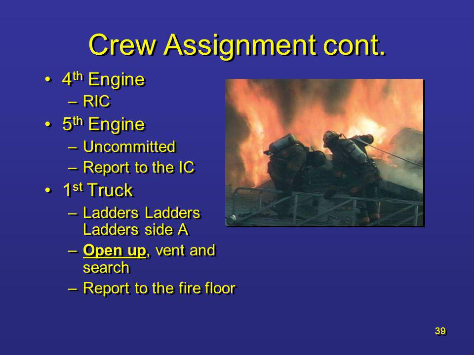 Crew Assignment cont. 4th Engine 5th Engine 1st Truck RIC Uncommitted