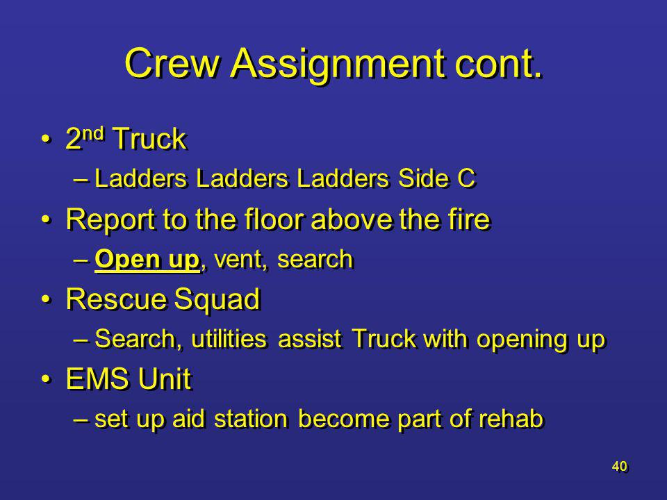 Crew Assignment cont. 2nd Truck Report to the floor above the fire